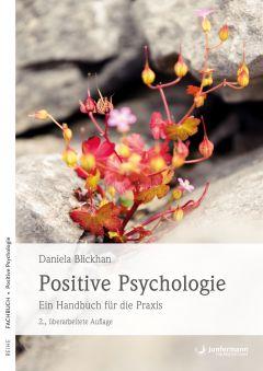 Daniela Blickhan: Positive Psychologie - Ein Handbuch für die Praxis. Junfermann Verlag