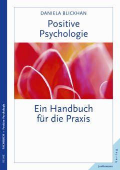 Handbuch Positive Psychologie